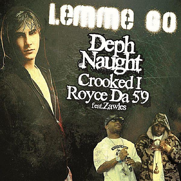 DephNaught LemmeGo artwork 600x600 - LEMME GO - Royce da 5'9', Crooked I, Deph Naught (feat. Zawles)