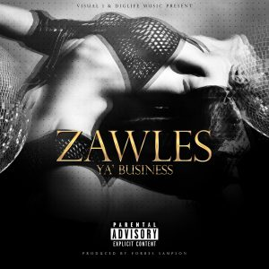 Zawles Ya Business cover art 300x300 - Zawles - Ya Business (single)