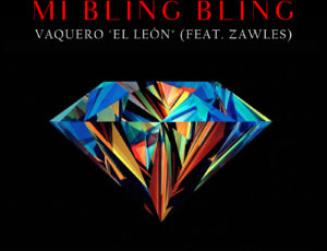 "Vaquero ""El León"" – Mi Bling Bling (feat. Zawles) Audio + Lyrics"