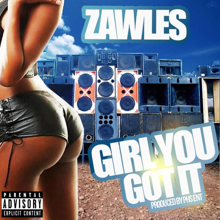 Zawles Girl You Got It2 768x768 - Girl you Got It (Single)